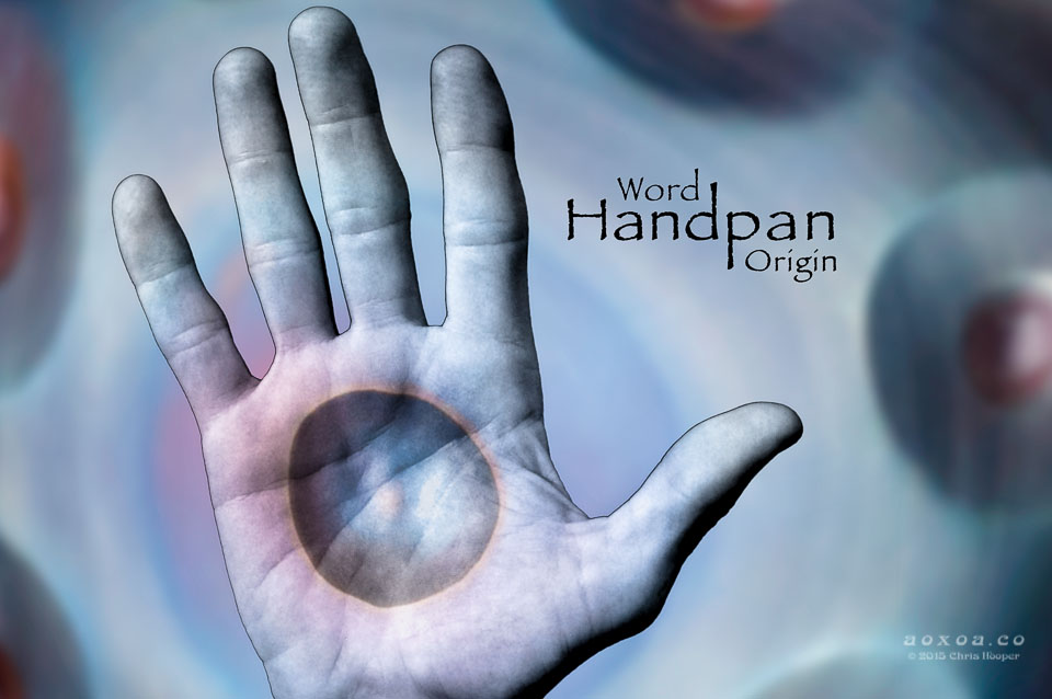 origin of word handpan coined by Kyle Cox aoxoa
