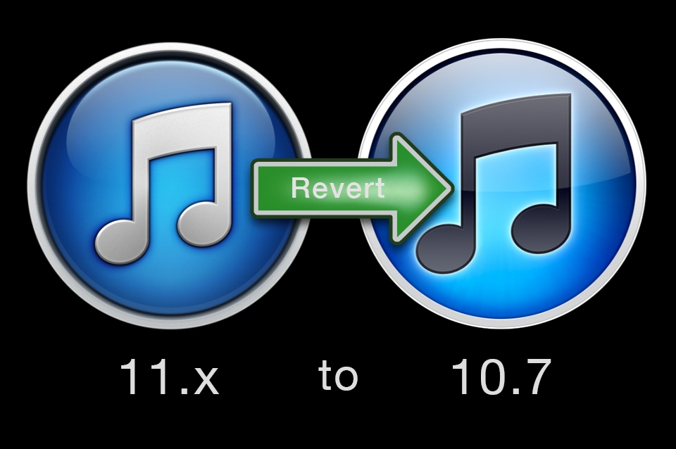 Revert iTunes 10 Rollback itunes 11 downgrade