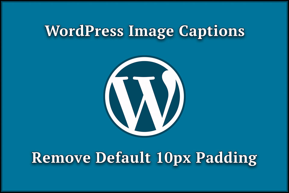 Stop WordPress from adding 10px Width to Image Captions